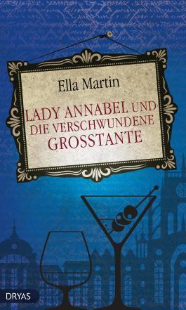 Lady Annabel und die verschwundene Großtante: Ein Geheimnis und trügerische Erinnerungen