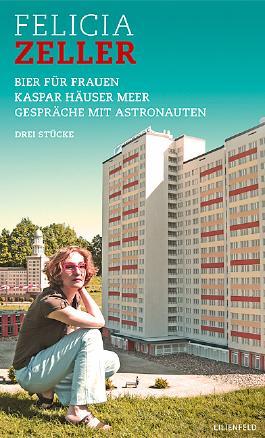 Bier für Frauen / Kaspar Häuser Meer / Gespräche mit Astronauten
