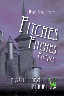 Fitches - Das geheimnisvolle Internat