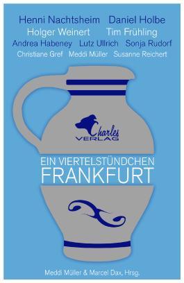 Ein Viertelstündchen Frankfurt