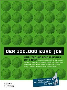Der 100.000-Euro-Job