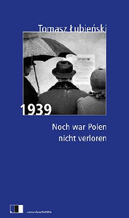 1939. Noch war Polen nicht verloren