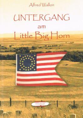 Untergang am Little Big Horn