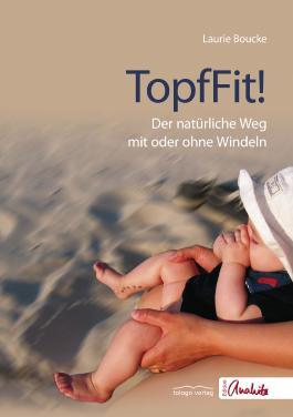TopfFit!: Der natürliche Weg mit oder ohne Windeln