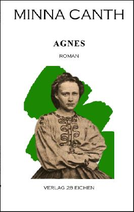 Minna Canth: Ausgewählte Werke / Agnes