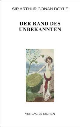 Arthur Conan Doyle: Ausgewählte Werke / Der Rand des Unbekannten