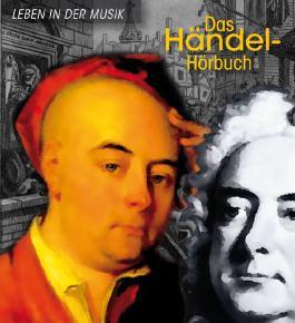 Das Händel-Hörbuch - Leben in der Musik