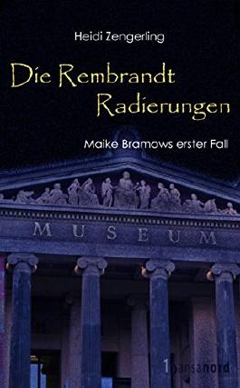 Die Rembrandt Radierungen: Maike Bramows erster Fall