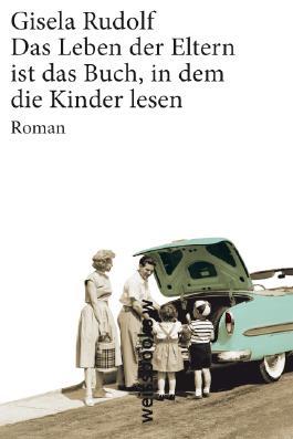Das Leben der Eltern ist das Buch, in dem die Kinder lesen