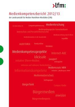 Medienkompetenzbericht 2012/13 der Landesanstalt für Medien Nordrhein-Westfalen (LfM)