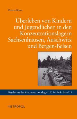 Überleben von Kindern und Jugendlichen in den Konzentrationslagern Sachsenhausen, Auschwitz und Bergen-Belsen