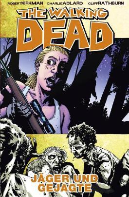 The Walking Dead 11 - Jäger und Gejagte