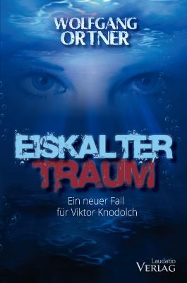 Eiskalter Traum: Ein neuer Fall für Viktor Knodolch
