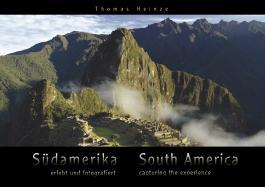 Südamerika – erlebt und fotografiert / South America – capturing the experience