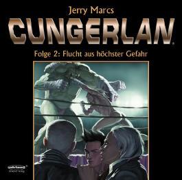 Cungerlan - Folge 2: Flucht aus höchster Gefahr