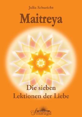 Maitreya - Die sieben Lektionen der Liebe