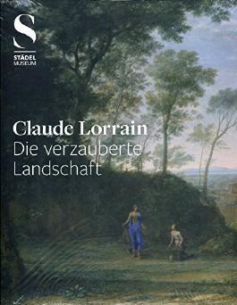 Claude Lorrain: Die verzauberte Landschaft