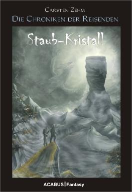 Die Chroniken der Reisenden. Staub-Kristall