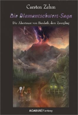 Die Diamantschwert-Saga. Die Abenteuer von Bandath, dem Zwergling