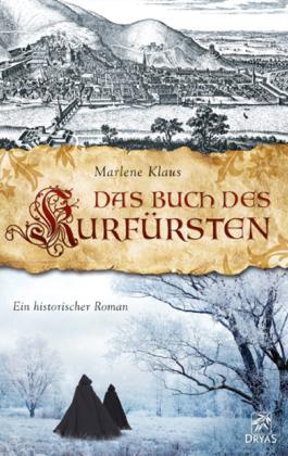 Das Buch des Kurfürsten: Historischer Roman aus Heidelberg