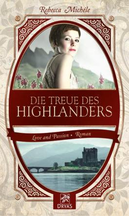 Die Treue des Highlanders: Eine Liebesgeschichte einer Zeitreisenden (Love and Passion)
