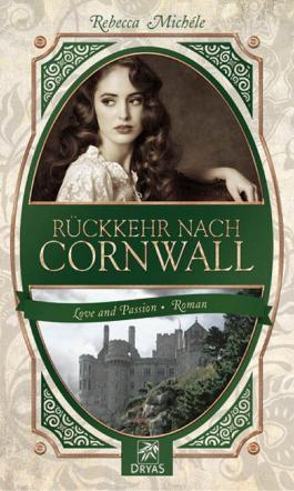 Rückkehr nach Cornwall: Eine Liebesgeschichte im Cornwall des 19. Jahrhunderts