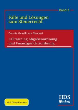 Fälle und Lösungen zum Steuerrecht / Falltraining Abgabenordnung und Finanzgerichtsordnung
