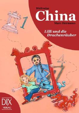 Weltreise China: Lilli und die Drachenräuber