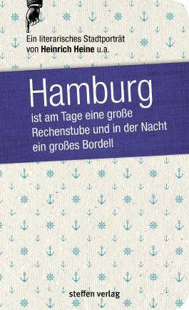 Hamburg ist am Tage eine große Rechenstube und in der Nacht ein großes Bordell.