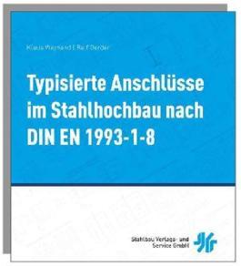 Typisierte Anschlüsse im Stahlhochbau nach EN 1993-1-8