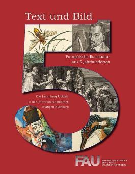 Text und Bild - Europäische Buchkultur aus fünf Jahrhunderten
