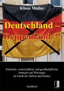 Deutschland - Deppenland?!