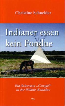 Indianer essen kein Fondue
