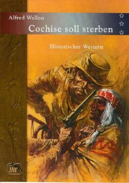 Cochise soll sterben
