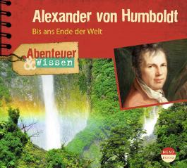 Abenteuer & Wissen: Alexander von Humboldt