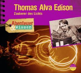 Abenteuer & Wissen: Thomas Alva Edison