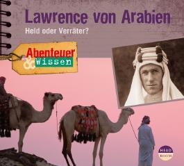 Abenteuer & Wissen: Lawrence von Arabien