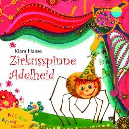 Kli-Kla-Klangbücher: Zirkusspinne Adelheid