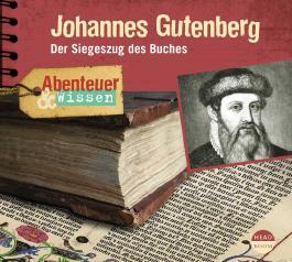 Abenteuer & Wissen: Johannes Gutenberg