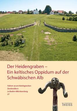 Der Heidengraben - Ein keltisches Oppidum auf der Schwäbischen Alb
