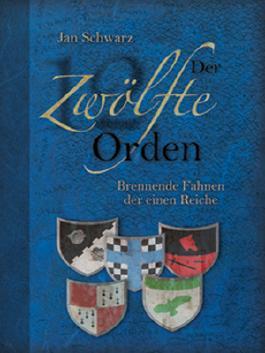 Der Zwölfte Orden. Band II