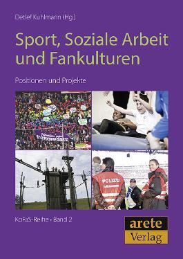 Fußball-Fankulturen und sportbezogene Soziale Arbeit