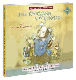 Weltliteratur für Kinder: Der Kaufmann von Venedig nach William Shakespeare