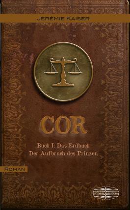 COR Buch I: Das Erdbuch: Der Aufbruch des Prinzen
