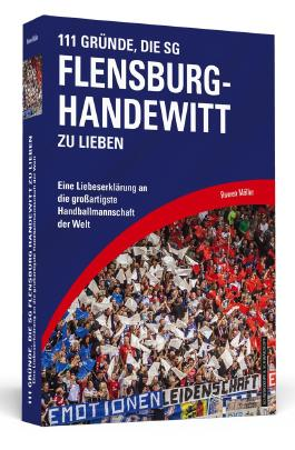 111 Gründe, die SG Flensburg-Handewitt zu lieben