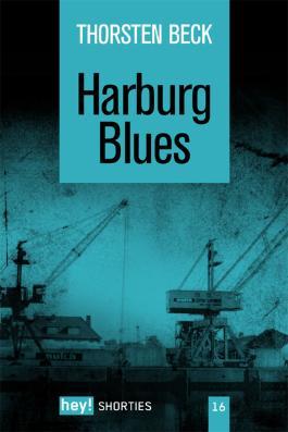 Harburg Blues: Harburger Kurzkrimis