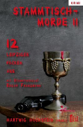 Stammtischmorde - 12 Leipziger packen aus