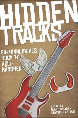 Hidden Tracks: Ein himmlisches Rock`n`Roll Märchen: Ein himmlisches Rock'n Roll Märchen