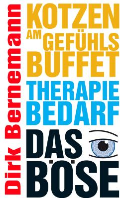 Kotzen am Gefühlsbuffet: - Therapiebedarf - Das Böse