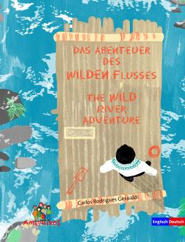 Das Abenteuer des Wilden Flusses / The WILD river adventure